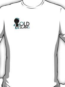 OLD SLANG T-Shirt