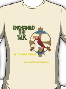 "Enchanted Tiki Talk ""It's 'Cho Time!  T-Shirt"