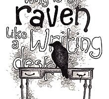 Raven = Writing Desk? by Merriney