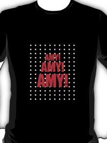 Amy Amy Amy! II T-Shirt