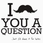 I mustache you a question by typeo