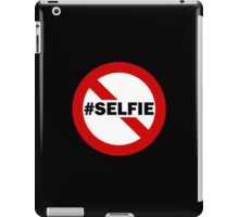 No Selfie Zone iPad Case/Skin