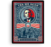 Yes We Scan Obama Spoof on Election - Big Brother Canvas Print
