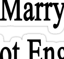 I'm Going To Marry A Hot English Teacher  Sticker