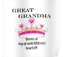 Great Grandma Queen of My Grandchildren's Hearts Poster