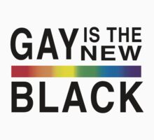 Gay Is the New Black by LGBT