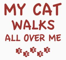 My Cat Walks All Over Me by BrightDesign