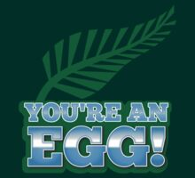 You're an EGG with silver fern in green (New Zealand funny design) by jazzydevil