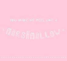 You Make Me Feel Like A Marshmallow by Vivian Yeung