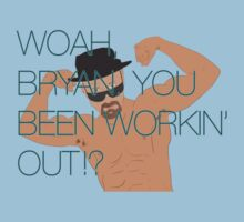 WHOAH, Bryan. You been workin' out!? by Dark // Void