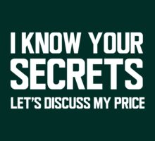 I Know Your Secrets, Let's Discuss My Price by wondrous