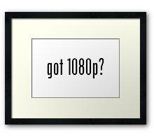 got 1080p? Framed Print