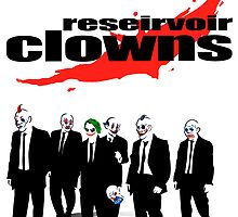 Reservoir Clowns by juanotron
