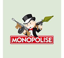 Monopolise Photographic Print