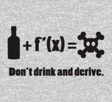 Don't drink and derive - funny mathematics shirt by 1to7