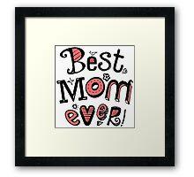 Best Mom Ever Nr. 03 - Text Art Framed Print