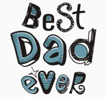 Best Dad Ever Nr. 01 - Text Art by silvianeto