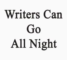 Writers Can Go All Night  by supernova23