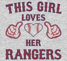 This Girl Loves Her Texas Rangers Heart Baseball T Shirt by xdurango