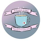 A Cuppa a Day Helps the Good Thoughts Stay (Blue/Pink) by gabbylesna