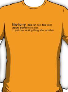 How do I define history? T-Shirt