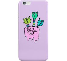 Don't Catcall Me (Triclops Cool) iPhone Case/Skin