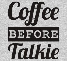 COFFEE BEFORE TALKIE by CreativeAngel
