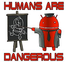 Humans are Dangerous Photographic Print
