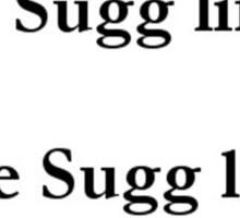 Sugg life Sticker