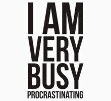 I am very busy (procrastinating) - Black Kids Clothes
