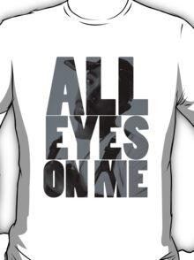 All eyes on me Tshirt design  T-Shirt