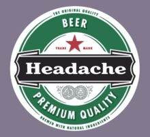 Headache Beer Heineken fun shirt by Bergmandesign