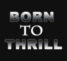 "Let's have a blast ""BORN TO THRILL"" American T-Shirt by artkrannie"