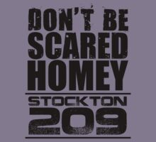 Don't be scared Homey … Stockton 209 (Black) by OliveB