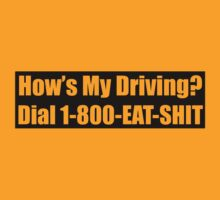 How's my driving? Dial 1-800-Eat-S#*T (2) by OliveB