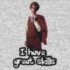 I have great skills - Napoleon Dynamite by RobertKShaw