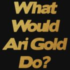 What would Ari Gold do?  by FergalMcCabe