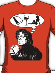 Tyrion's priorities ( Game of Thrones ) T-Shirt