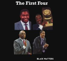 The First Four by BlackMatters