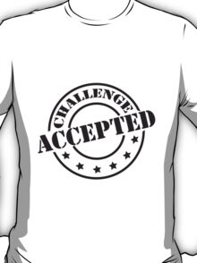 Challenge Accepted Design Stempel T-Shirt