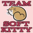 Team Soft Kitty by CafePretzel