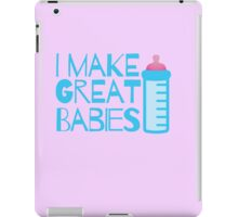 I make GREAT BABIES maternity design with baby's bottle iPad Case/Skin