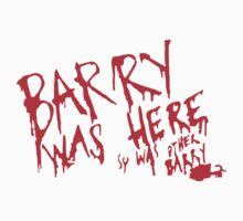 Barry Was Here (so was Other Barry) by poorlydesigns
