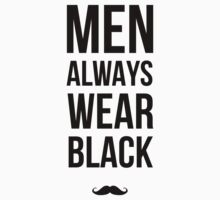 Men always wear black! by sitenley