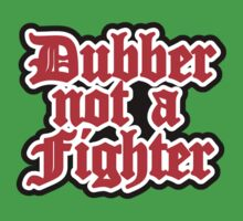 dubber not a fighter by lowgrader