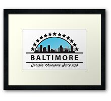 Baltimore Maryland Freaking Awesome Since 1796 Framed Print