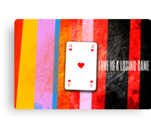 love is a losing game Canvas Print