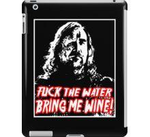 Fuck the water! iPad Case/Skin