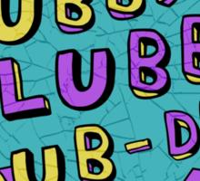 Wubba Lubba Dub-Dub! Sticker