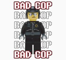 Bad Cop! by poorlydesigns